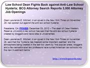 Law School Dean Fights Back against Anti-Law School Hysteria; BCG Atto
