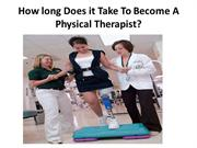 How long Does it Take To Become A Physical Therapist
