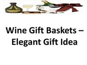 Wine Gift Baskets  Elegant Gift Idea