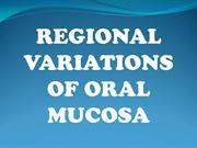 REGIONAL VARIATION OF ORAL MUCOSA