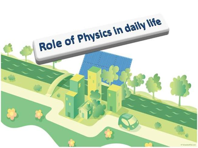role of physics in daily life authorstream