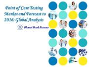 Point of Care Testing Market and Forecast to 2016  Global Analysis