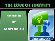 THE ISSUEOF IDENTITY
