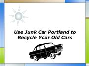 Use Junk Car Portland to Recycle Your Old Cars