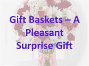 Gift Baskets – A Pleasant Surprise Gift