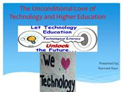 The Unconditional Love of Technology and Higher Education