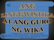 ANG LINGGWISTIKA AT ANG GURO NG WIKA