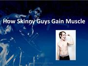 Learn How Skinny Guys Gain Muscle