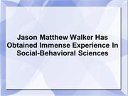 Jason Matthew Walker Has Obtained Immense Experience In Social-Behavio