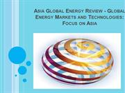 Asia Global Energy Review - Global Energy Markets