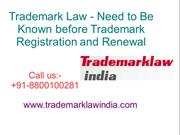 Trademark Law - Need to Be Known before Trademark Registration and Ren
