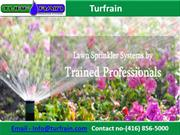 Turfrain Offers Irrigation Systems Services Across Toronto, Milton.