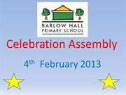 Celebration Assembly 4th Feb
