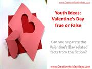 Youth Ideas - Valentine's Day True or False