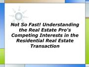 Not So Fast Understanding the Real Estate Pros Competing Interests in