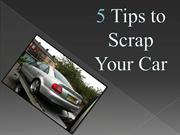 5 Tips to scrap your car
