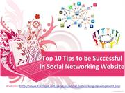 Top 10 Tips to be Successful in Social Networking Website