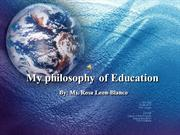 My philosophy of Education: 2013