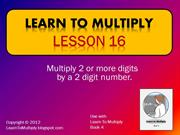 Lesson 16 Multiply 2 or more digits by a 2 digit number