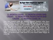 http://www.uk12monthpaydayloans.co.uk/12monthloans.html