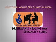 JUST THINK ABOUT SEX CLINICS IN INDIA