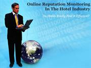 Online Reputation Monitoring In The Hotel Industry - Is It Over Rated?