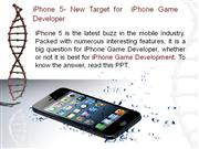 iPhone 5- New Target for  iPhone Game Developer