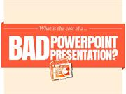 What is the cost of a bad PowerPoint presentation?