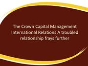 The Crown Capital Management International Relations A troubled