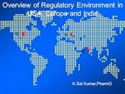 Overview of Regulatory Environment in  USA, Europe and India.