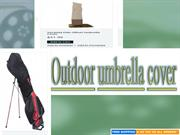 Outdoor umbrella cover