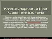 Portal Development - A Great Relation With B2C World
