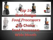 Top 10 Best Food Processors - Kitchen Appliances Best Food Processors