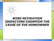 WIND MITIGATION INSPECTORS CHAMPION THE CAUSE OF THE HOMEOWNER