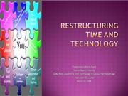 Restructuring Time and Technology