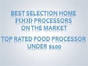 Best Food Processors On The Market - Best Food Processor Under $100