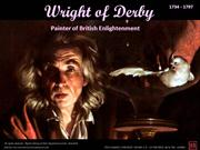 Joseph Wright of Derby - Painter of Bristish Enlightenment