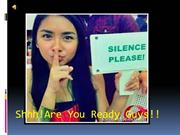 Shhh!Are You Ready Guys!!