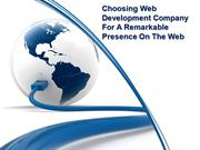 Choosing Web Development Company For A Remarkable Presence On The Web