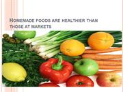 Homemade foods are healthier than those at markets4