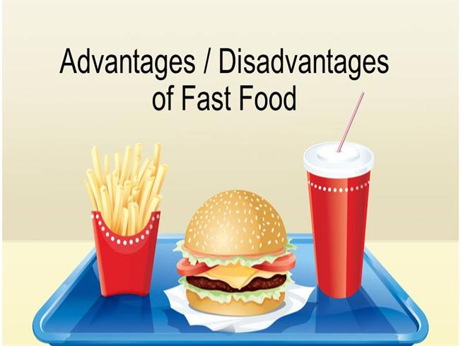 essay fast food advantages disadvantages Fast food is the term linking to the food is prepared and served quickly it is a fact that there is a rapid rise in the number of mc donal , kfc , bugger king restaurants over the world as a obllvlous evidence for the hot trend of ready-food in fast.