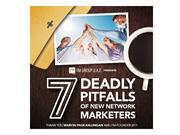 7 Deadly Pitfalls of New Network Marketers