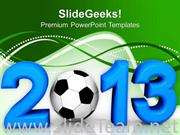 2013 WITH FOOTBALL GAME POWERPOINT TEMPLATE