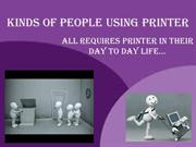 Different Kind Of Users who uses Printer in Their Day To Day Life
