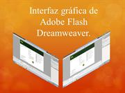 Interfaz gráfica de        Adobe Flash Dreamweaver