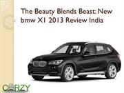 The Beauty Blends Beast - New bmw X1 2013 Review India