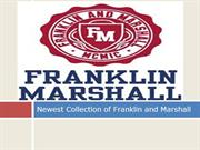 Newest Collection of Franklin and Marshall