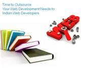 Time to Outsource Your Web Development Needs to Indian Web Developers