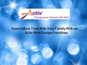Spend More Time With Your Family With an Activ Web Design Franchise