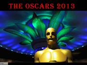 OSCARS 2013 (A curtain  raiser)